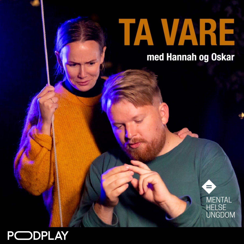 Ta vare - med Hannah og Oskar